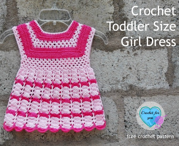 Crochet Toddler Size Girl Dress Free Crochet Pattern Crochet For You