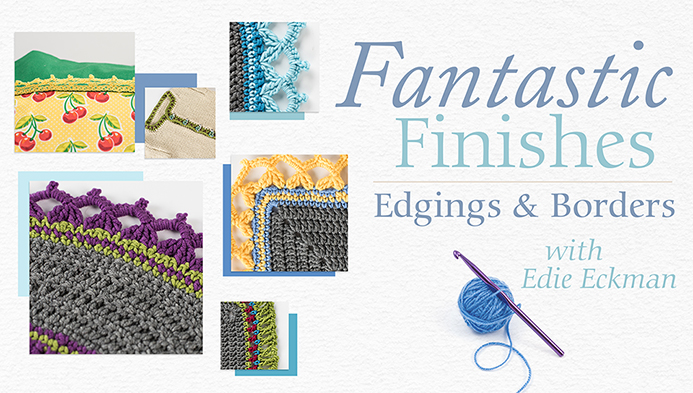 Fantastic Finishes: Edgings & Borders - Craftsy online class