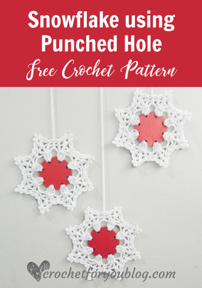 Crochet Snowflake using punched hole Free Pattern - Crochet