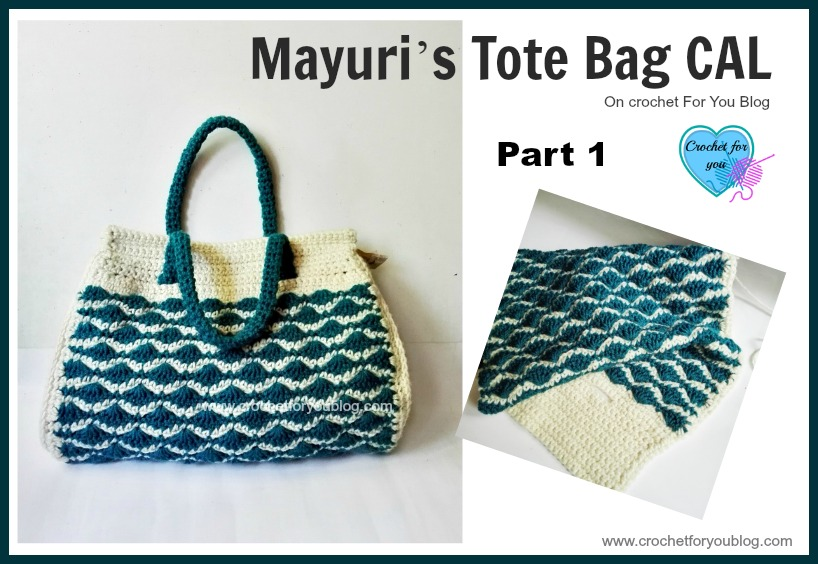 Mayuri's Tote Bag CAL Part 1 on Crochet For You Blog
