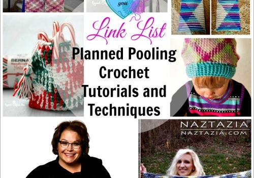 Link list: Planned Pooling Crochet Tutorials and Techniques