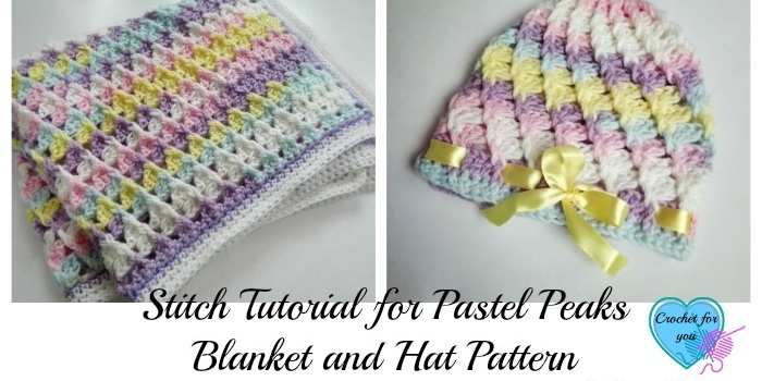 Stitch Tutorial for Pastel Peaks Blanket and Hat