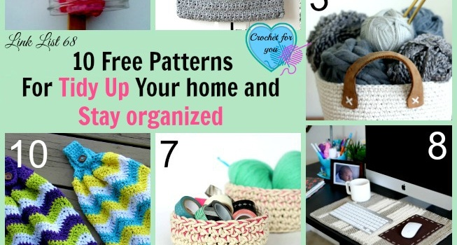 Link list 68: 10 Free Crochet Patterns for Tidy Up Your Home and Stay Organized
