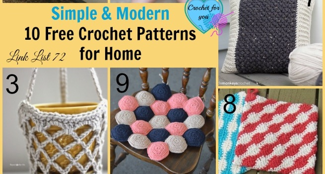 Link list 72: Simple and Modern 10 Free Crochet Patterns for Home