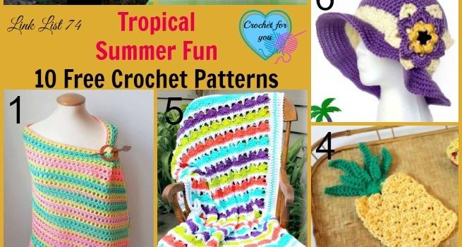 Link list 74: Tropical Summer Fun 10 Free Crochet Patterns