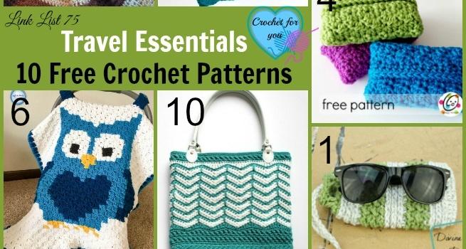 Link list 75: Travel Essentials 10 Free Crochet Patterns