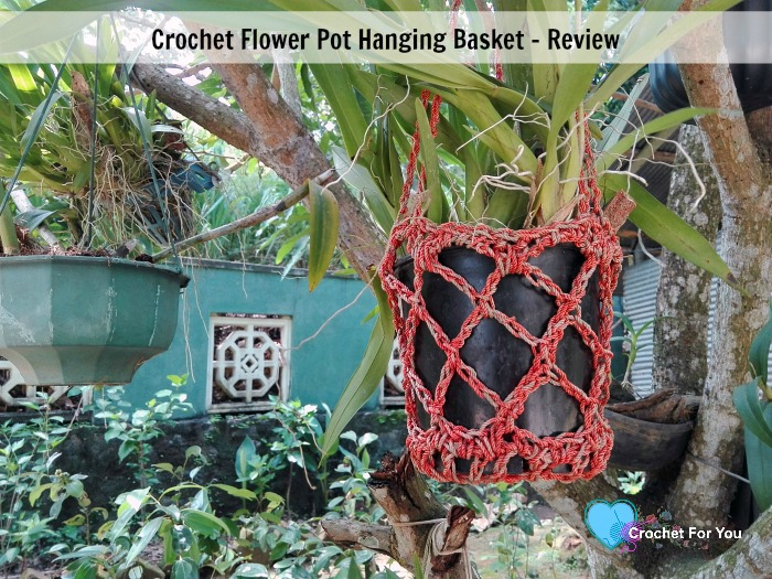 Crochet Flower Pot Hanging Basket - Review
