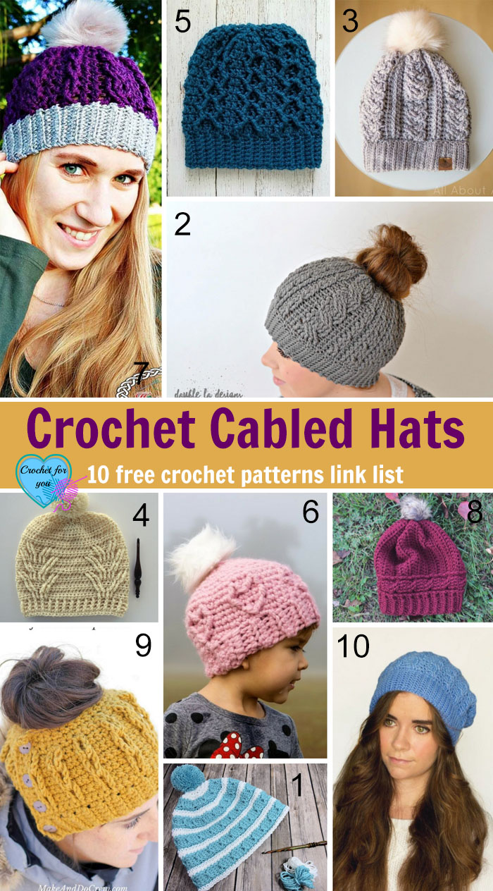 Crochet Cabled Hats 10 free crochet pattern link list - Crochet For You 60ef02dbcf0c